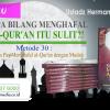Siapa Bilang Menghafal al-Qur'an itu Sulit?! Metode 30